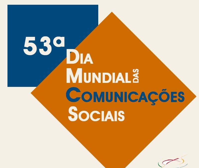 MENSAGEM DO PAPA FRANCISCOPARA O LIII DIA MUNDIAL DAS COMUNICAÇÕES SOCIAIS