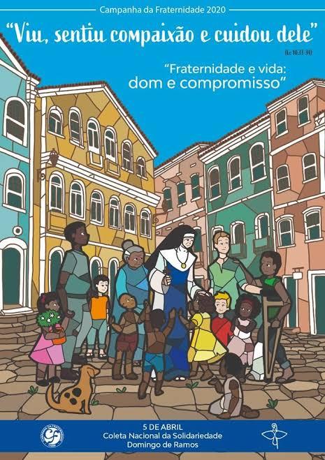 """CAMPANHA DA FRATERNIDADE 2020: """"Viu, sentiu compaixão e cuidou dele"""", Lc 10,33-34"""