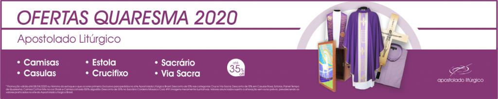 Quaresma 2020 Apostolado Litúrgico